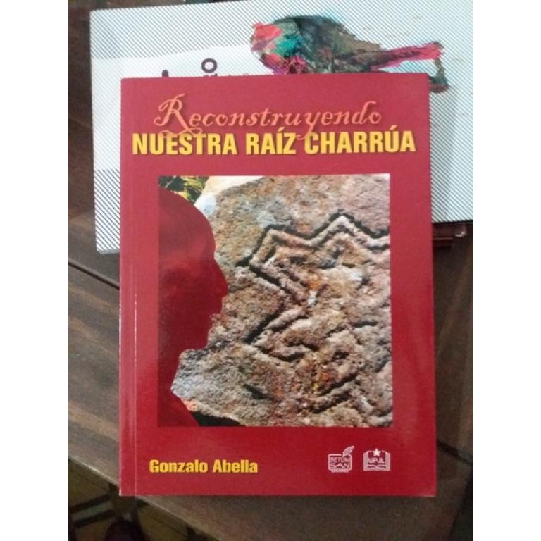 RECONSTRUYENDO NUESTRA RAIZ - GONZALO ABELLA