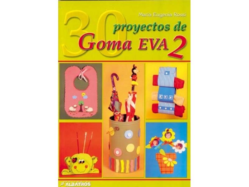 LIBRO 30 PROYECTOS EN GOMA EVA 2