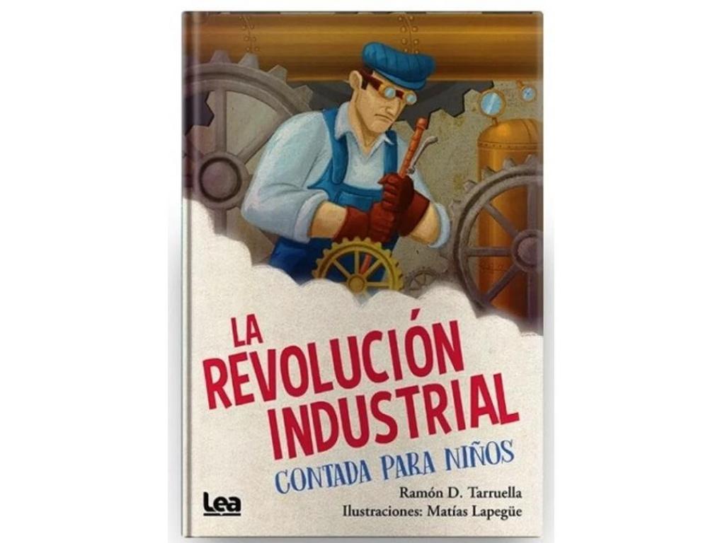 REVOLUCION INDUSTRIAL PARA NIÑOS LA - TARRUELLA - LAPEGUE